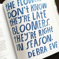The flowers don't know they're late bloomers.